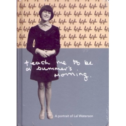 Teach Me to Be a Summer's Morning: A Portrait of Lal Waterson