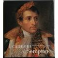 """I cannoni al Sempione Milano e la """"Grande Nation"""" 1796 - 1814  CARIPLO"""
