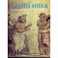 La Città antica - la vita quotidiana a Roma e Atene