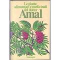 Le piante alimentari e medicinali del Dottor Amal (1° edizione 1978)