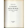Carlo Gatti - Il teatro alla Scala nella storia e nell'arte 1778 - 1958  - CARIPLO