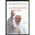 Benedetto XVI - La rivoluzione di Dio