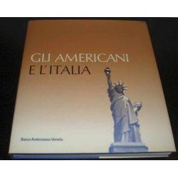 Gli Americani e l'Italia   - Presenze straniere nella vita e nella storia d'Italia