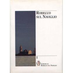 Mario Comincini e Alessandro Colombo - Robecco sul Naviglio dal Medioevo all' Età contemporanea