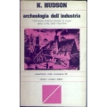 Kenneth Hudson - Archeologia dell'industria
