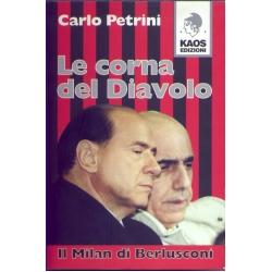 Carlo Petrini - Le corna del diavolo il Milan di Berlusconi