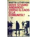 Martin Luther King - Dove stiamo andando: verso il caos o la comunità?
