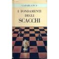 Capablanca - I fondamenti degli scacchi