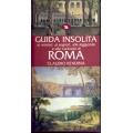 Claudio Rendina - Guida insolita ai misteri, ai segreti, alle leggende e alle curiosità di ROMA