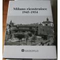 Milano ricostruisce 1945 - 1954  - CARIPLO