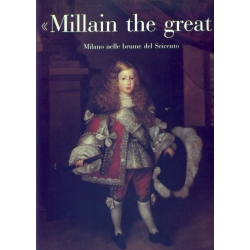 """Millain the great"" Milano nelle brume del Seicento - CARIPLO"