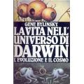Gene Bylinsky - La vita nell'universo di Darwin l'evoluzione e il cosmo