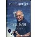 Folco Quilici - I miei mari    Una vita di avventure, incontri, scoperte (con DVD)