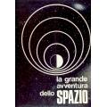 La grande avventura dello Spazio - Istituto Geografico Agostini Novara