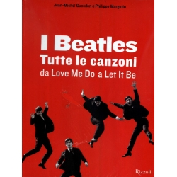 Jean Michel Guesdon e Philippe Margotin - I Beatles tulle se canzoni da Love Me Do a Let it be