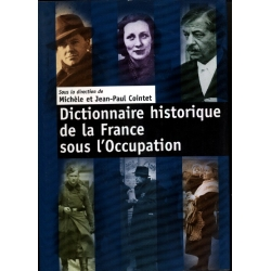 Michele e Jean Paul Cointet - Dictionnaire historique de la France sous l'occupation
