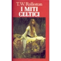 T.W. Rolleston - I miti Celtici