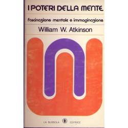 William W. Atkinson - I poteri della mente